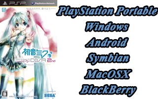 Запуск Hatsune Miku: Project DIVA 2nd for PSP на Windows, Android, Symbian, Blackberry, MacX OS, PlayStation Portable